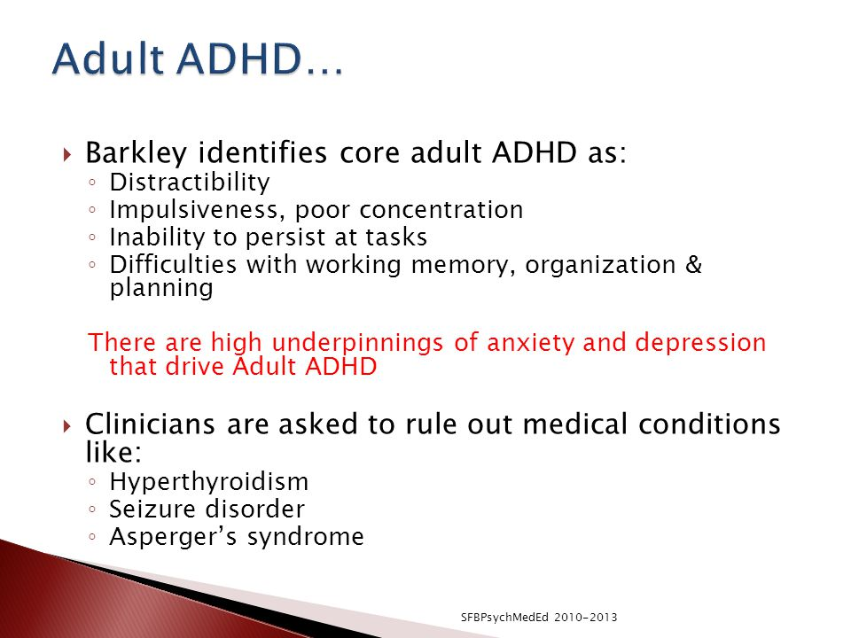 Adult ADHD… Barkley identifies core adult ADHD as: