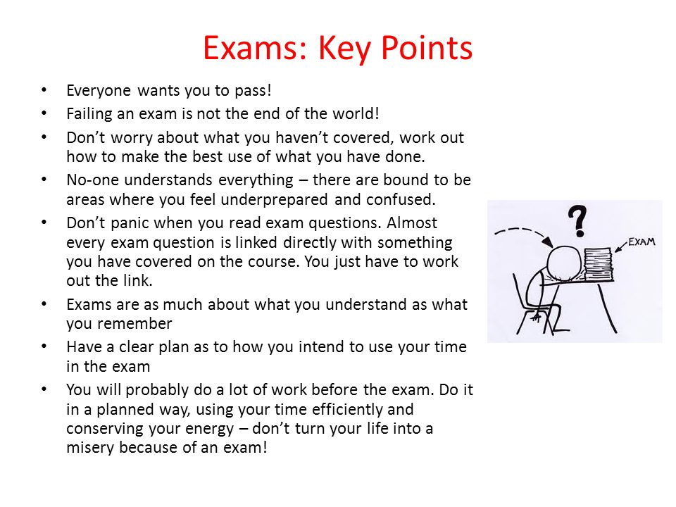 Exams: Key Points Everyone wants you to pass!