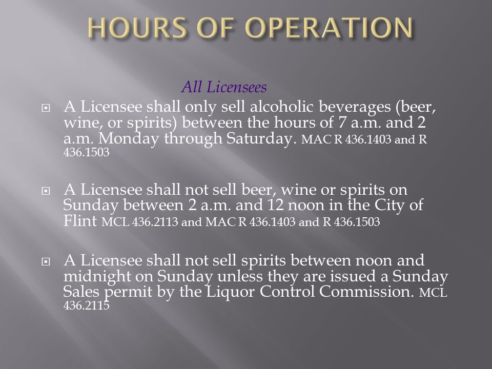 HOURS OF OPERATION All Licensees