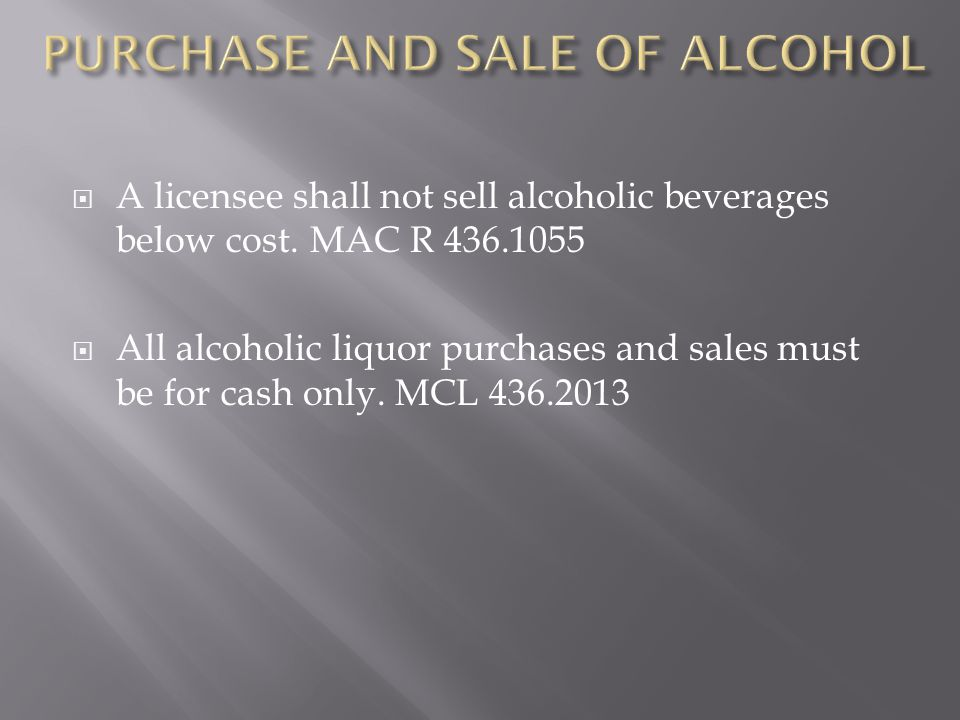 PURCHASE AND SALE OF ALCOHOL