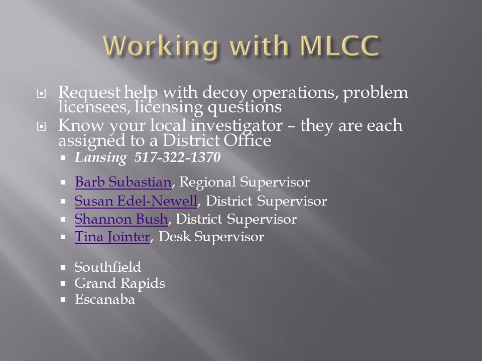 Working with MLCC Request help with decoy operations, problem licensees, licensing questions.