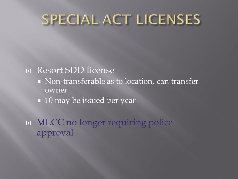 SPECIAL ACT LICENSES Resort SDD license