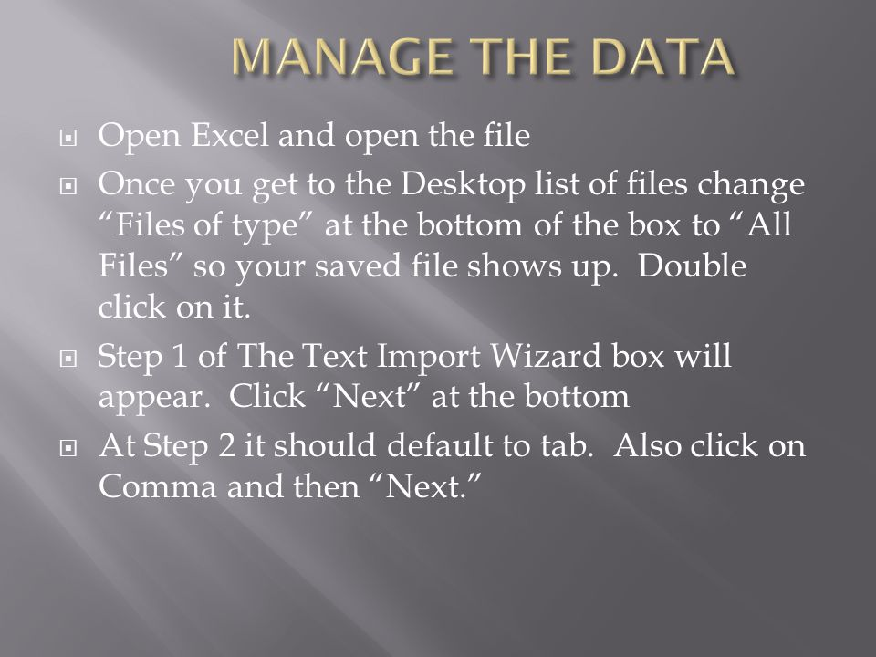 MANAGE THE DATA Open Excel and open the file