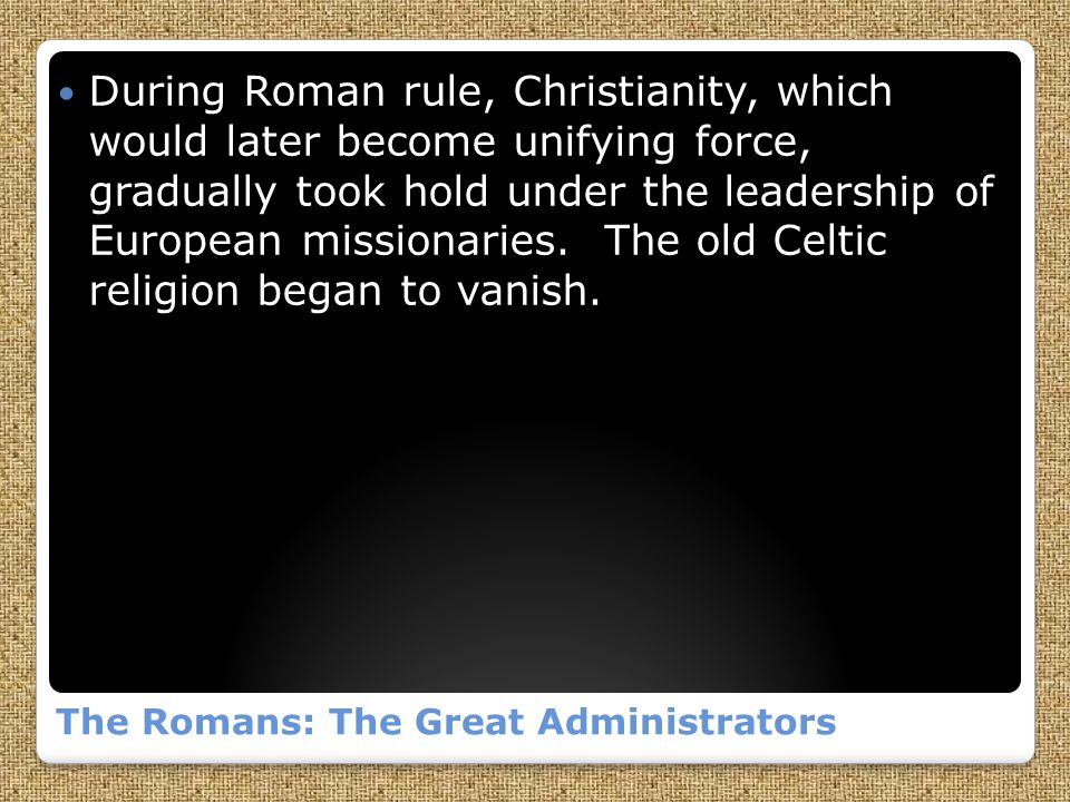 The Romans: The Great Administrators