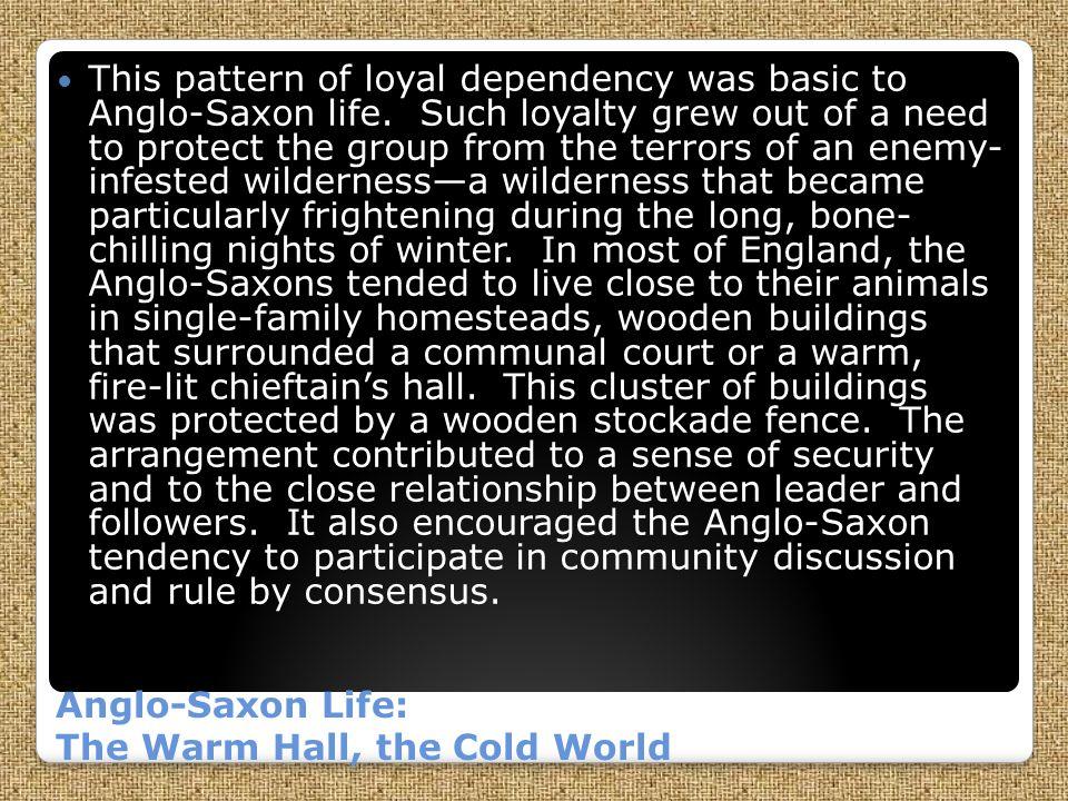 Anglo-Saxon Life: The Warm Hall, the Cold World