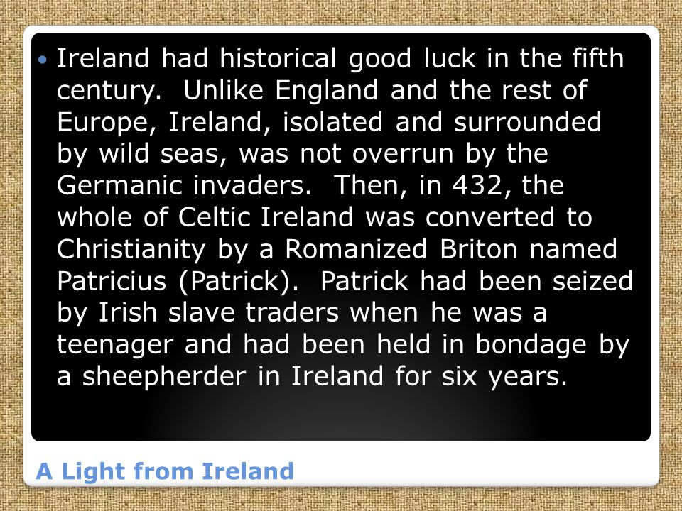 Ireland had historical good luck in the fifth century