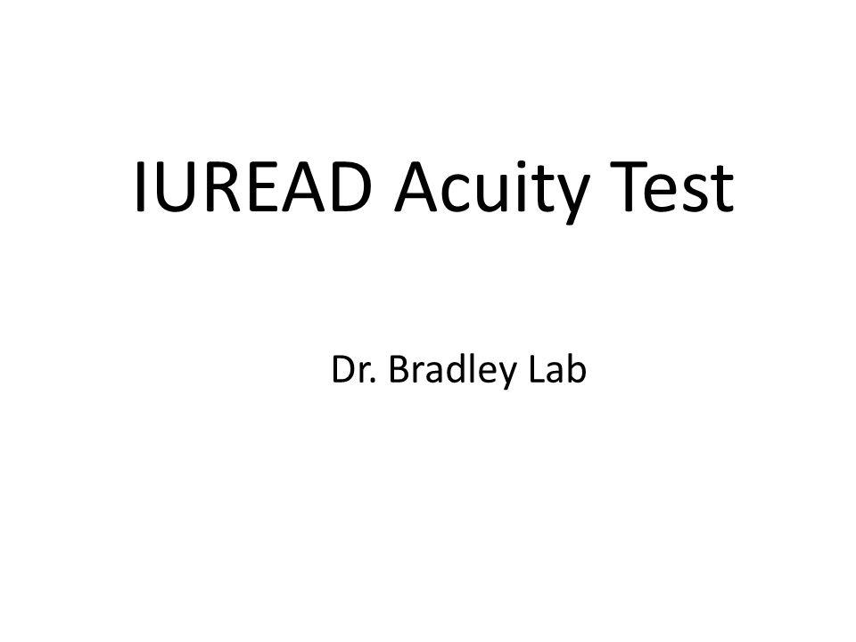 IUREAD Acuity Test Dr. Bradley Lab