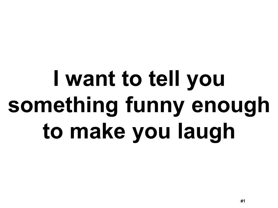 something funny enough