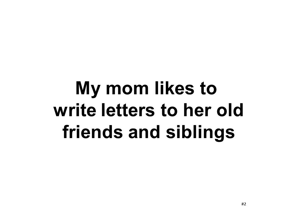 write letters to her old