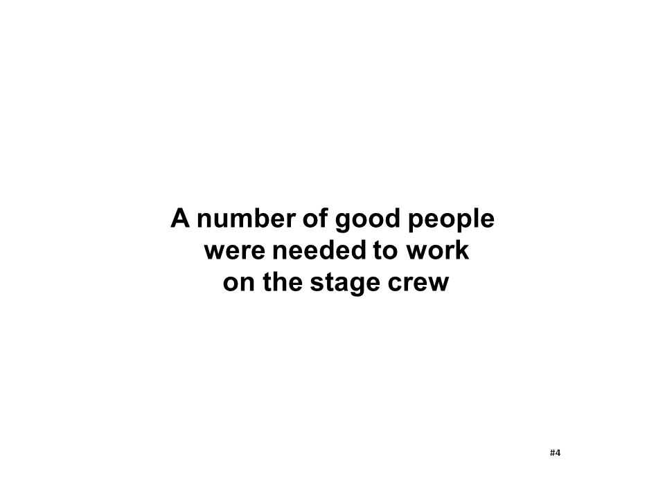 A number of good people were needed to work on the stage crew