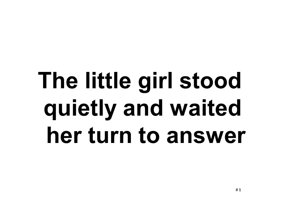 The little girl stood quietly and waited her turn to answer