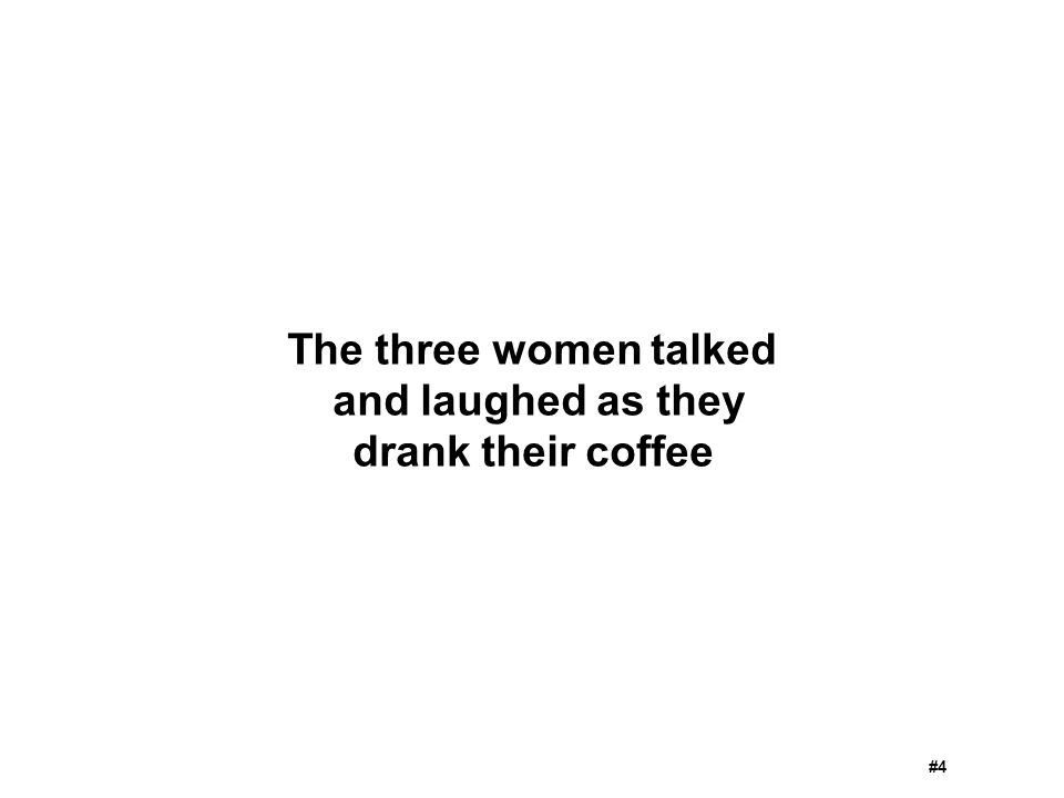 The three women talked and laughed as they drank their coffee