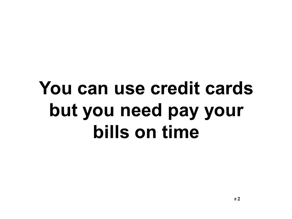 You can use credit cards