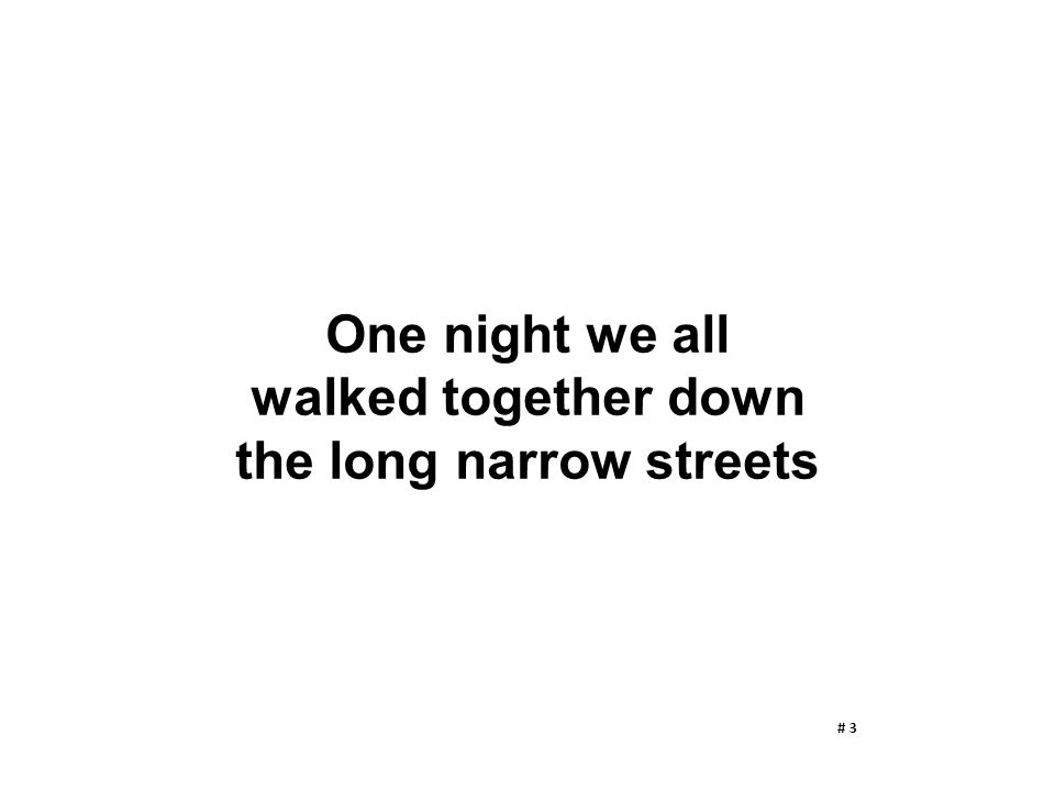 the long narrow streets
