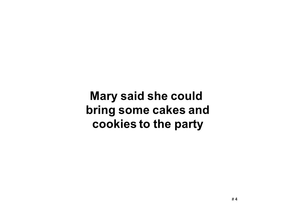 Mary said she could bring some cakes and cookies to the party