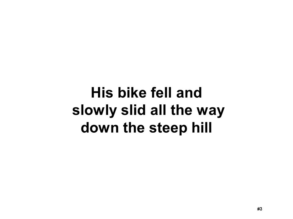 His bike fell and slowly slid all the way down the steep hill