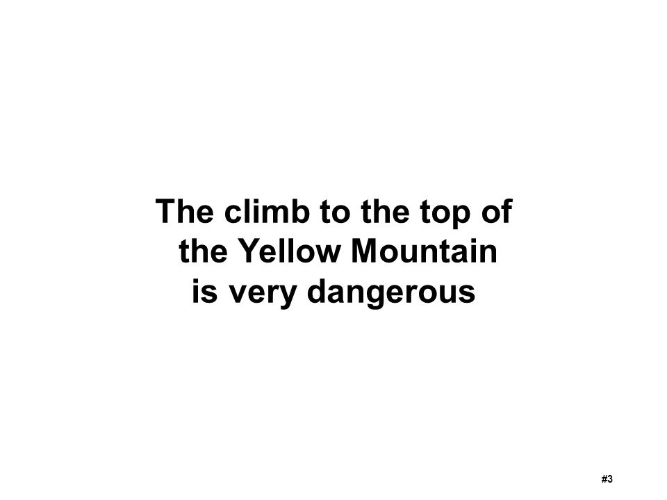 The climb to the top of the Yellow Mountain is very dangerous