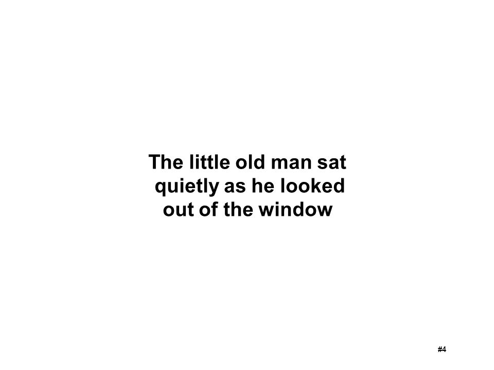 The little old man sat quietly as he looked out of the window