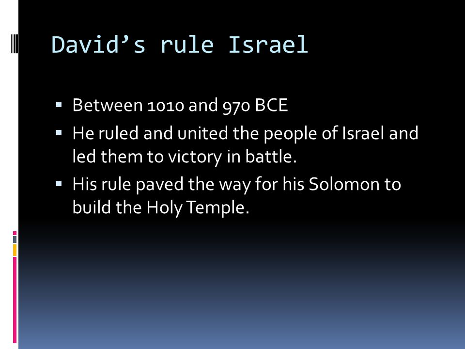 David's rule Israel Between 1010 and 970 BCE
