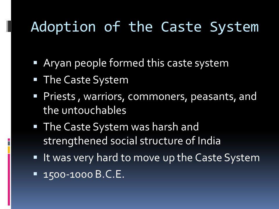Adoption of the Caste System