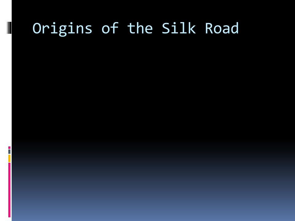Origins of the Silk Road