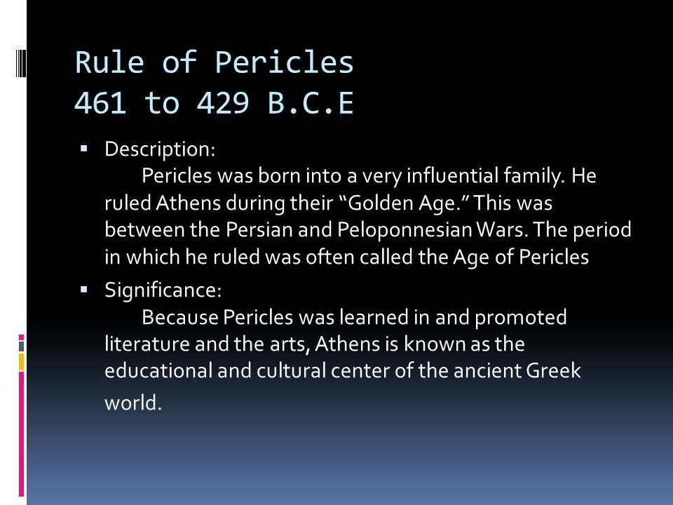 Rule of Pericles 461 to 429 B.C.E