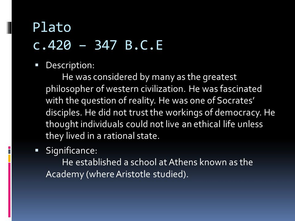 Plato c.420 – 347 B.C.E