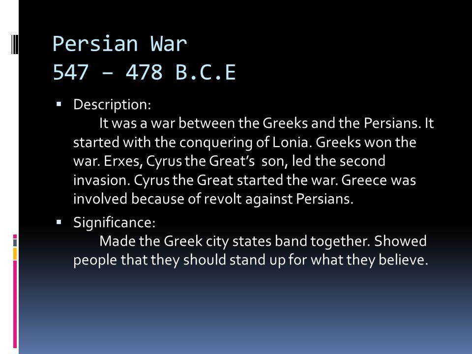 Persian War 547 – 478 B.C.E