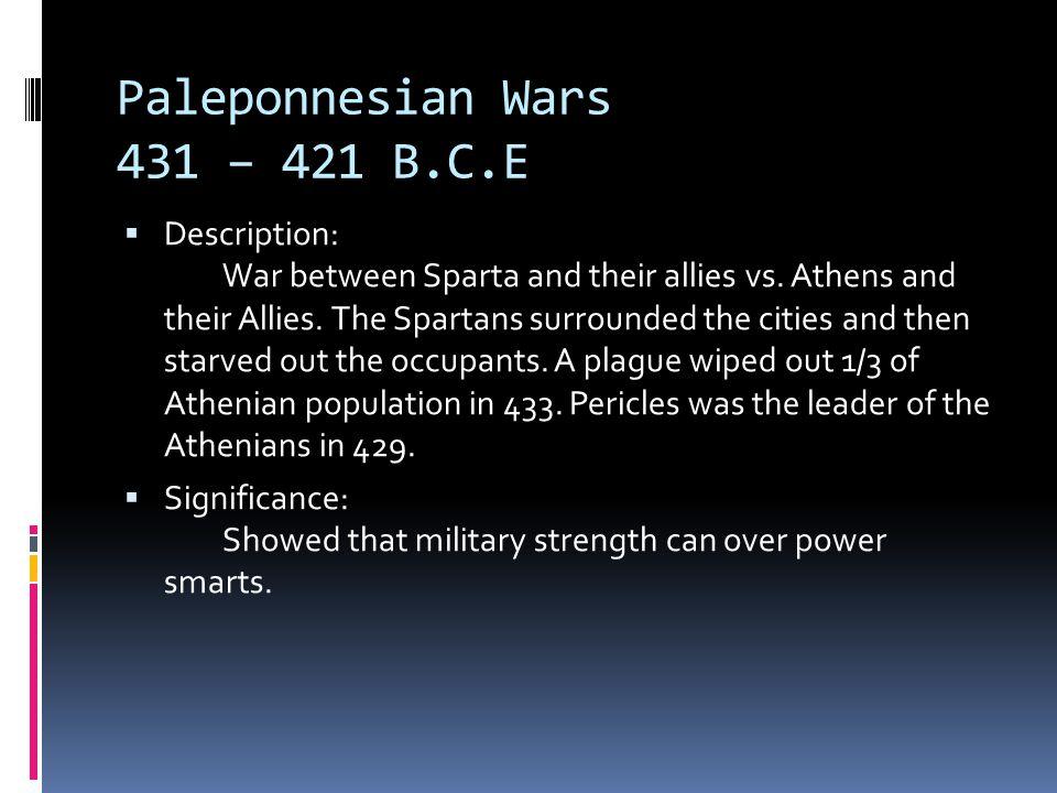 Paleponnesian Wars 431 – 421 B.C.E