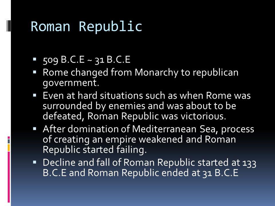 Roman Republic 509 B.C.E ~ 31 B.C.E