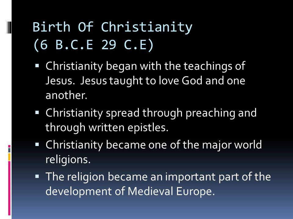 Birth Of Christianity (6 B.C.E 29 C.E)