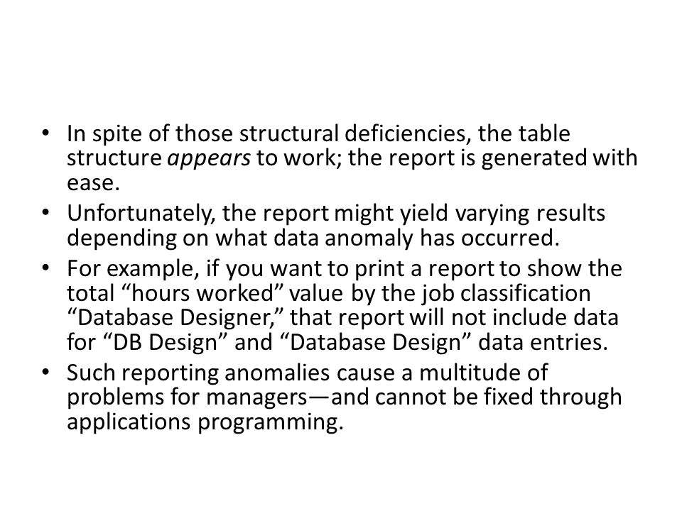 In spite of those structural deficiencies, the table structure appears to work; the report is generated with ease.