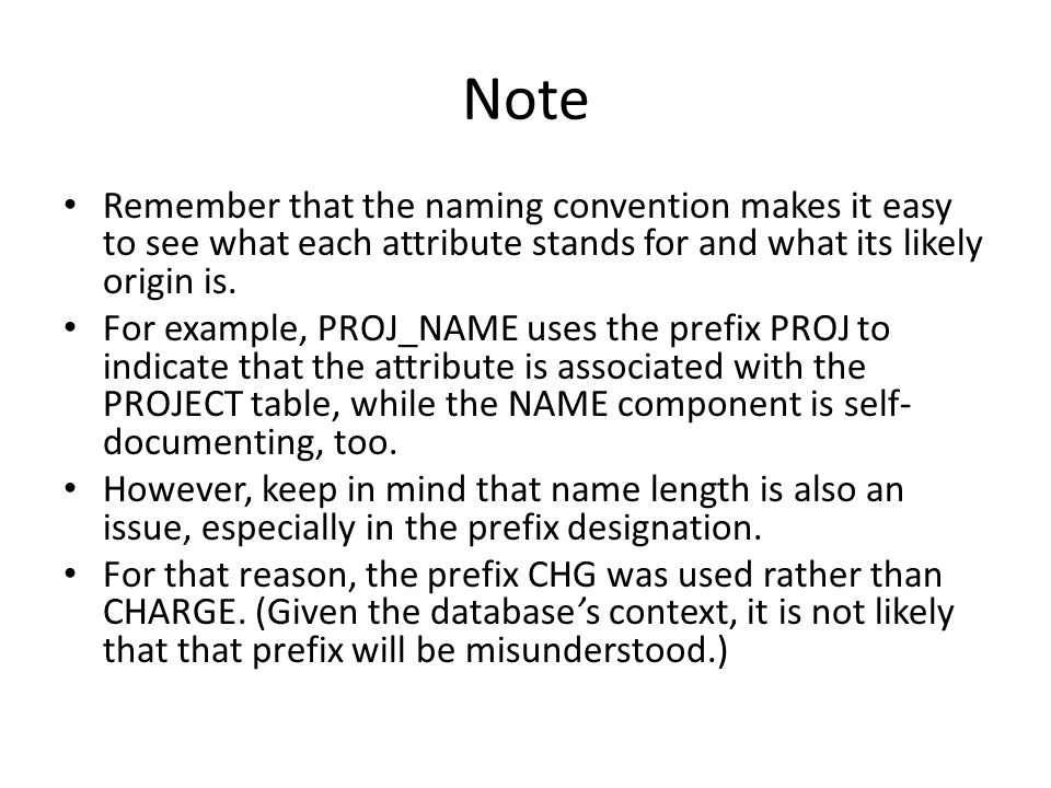 Note Remember that the naming convention makes it easy to see what each attribute stands for and what its likely origin is.