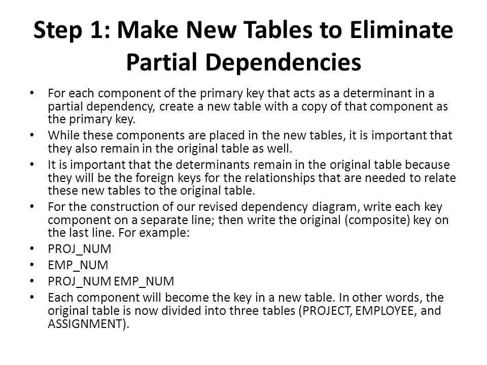 Step 1: Make New Tables to Eliminate Partial Dependencies