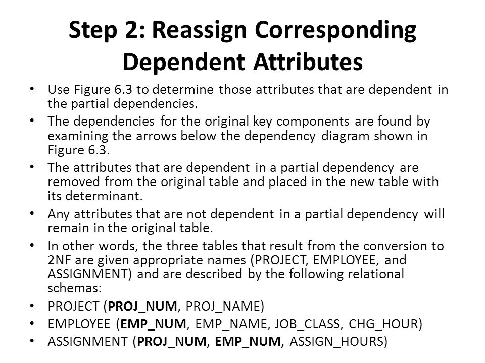Step 2: Reassign Corresponding Dependent Attributes