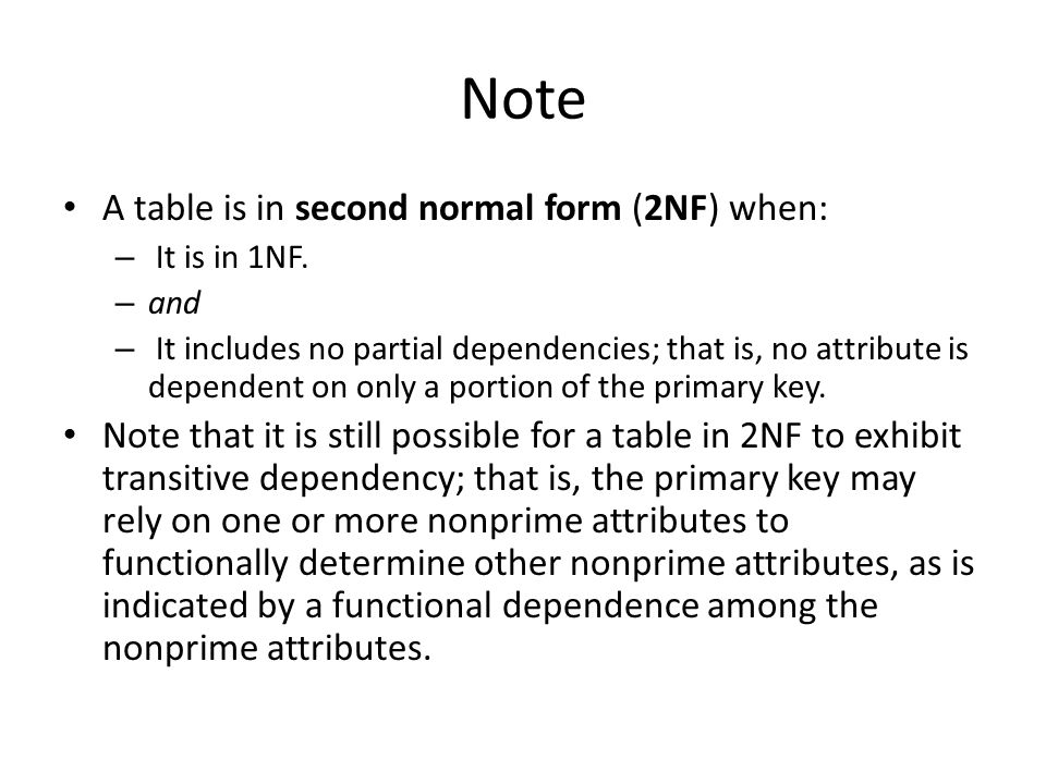 Note A table is in second normal form (2NF) when: