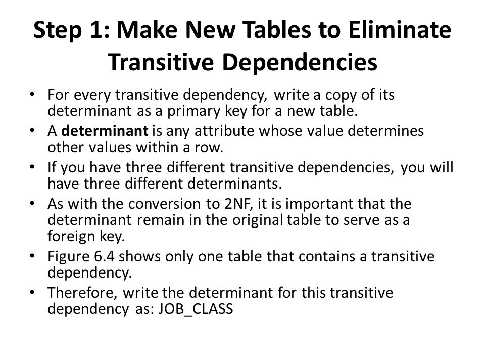 Step 1: Make New Tables to Eliminate Transitive Dependencies
