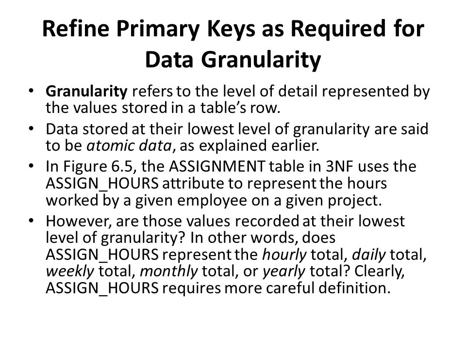 Refine Primary Keys as Required for Data Granularity