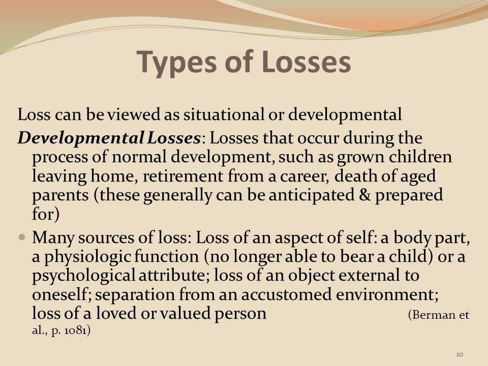 Types of Losses Loss can be viewed as situational or developmental