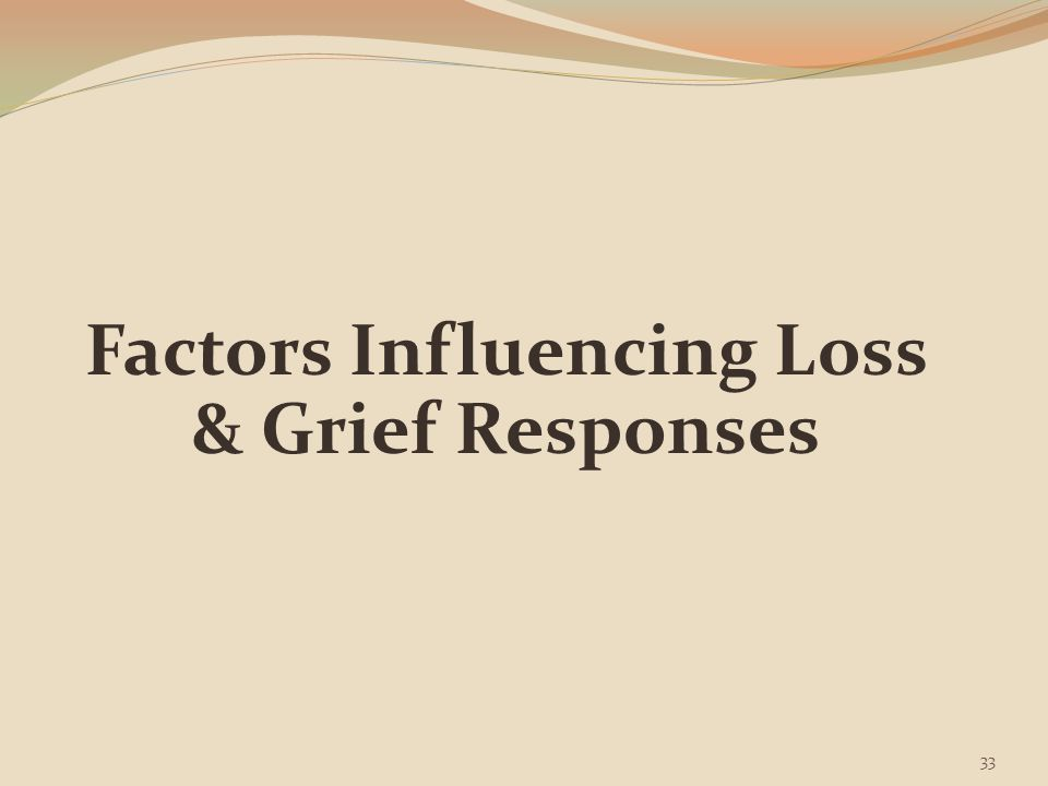 Factors Influencing Loss & Grief Responses