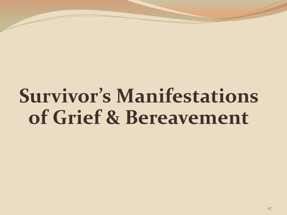 Survivor's Manifestations of Grief & Bereavement
