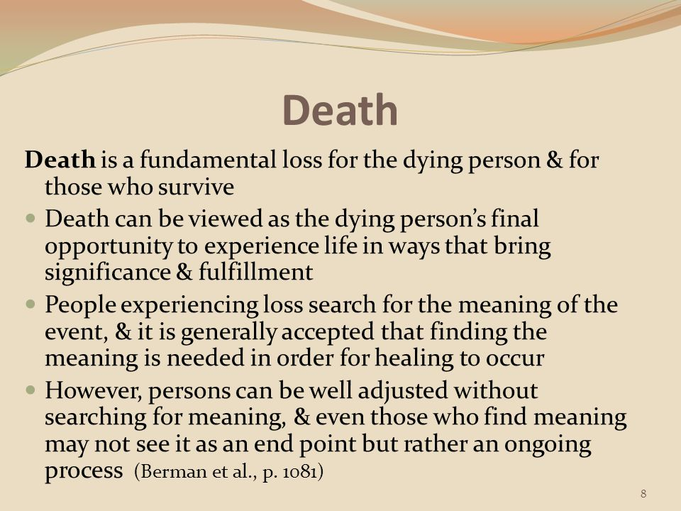 Death Death is a fundamental loss for the dying person & for those who survive.