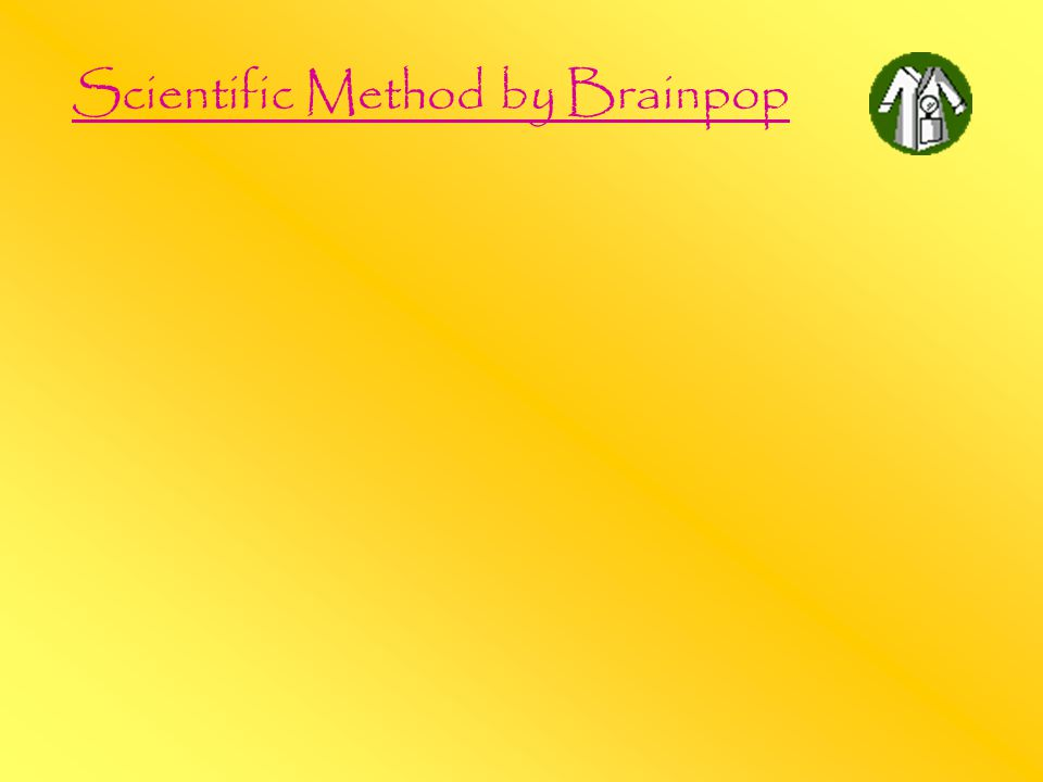 Scientific Method by Brainpop