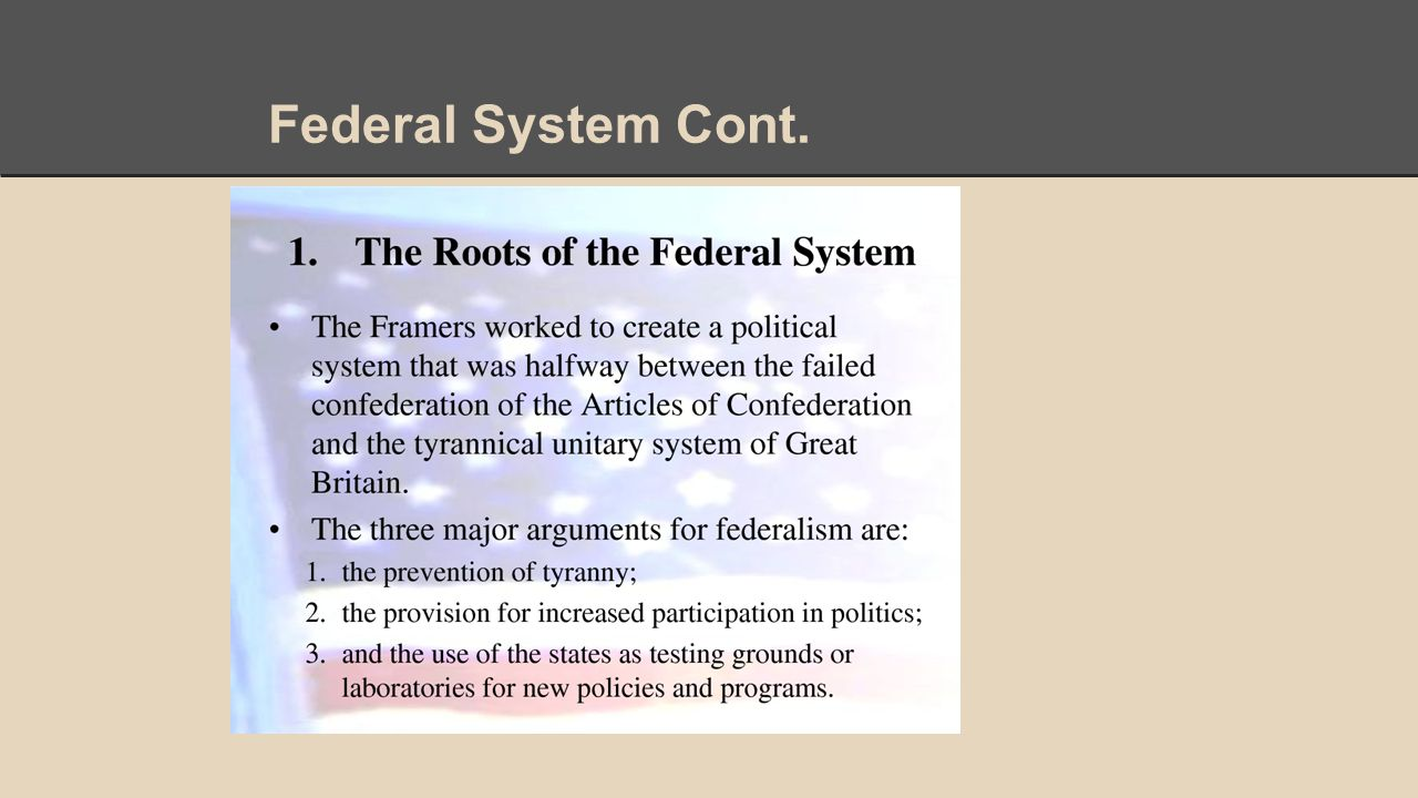 Federal System Cont.