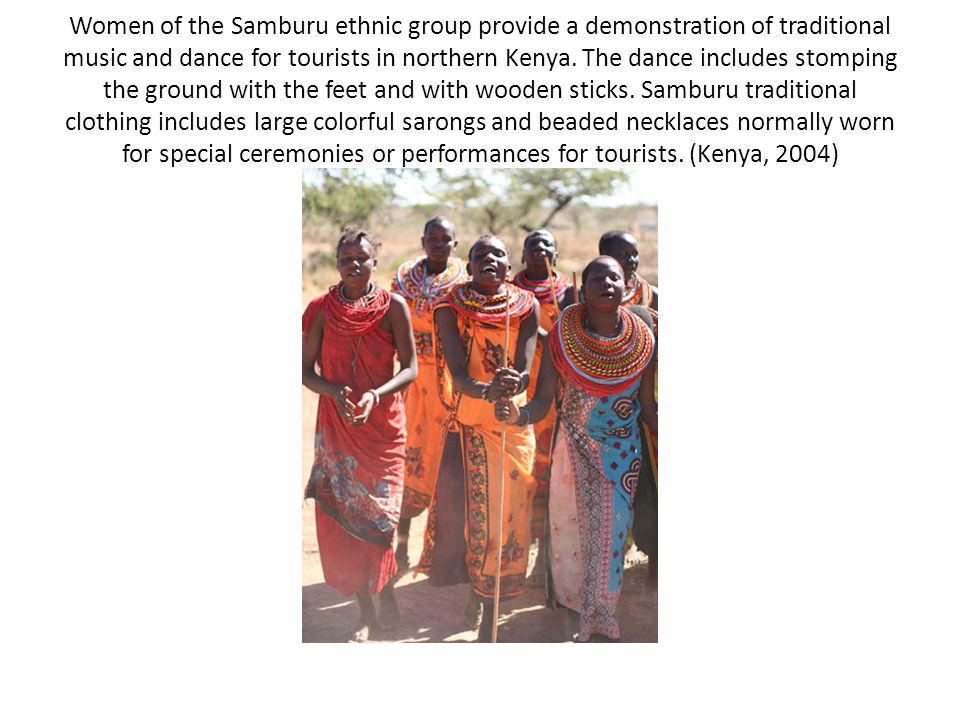 Women of the Samburu ethnic group provide a demonstration of traditional music and dance for tourists in northern Kenya.
