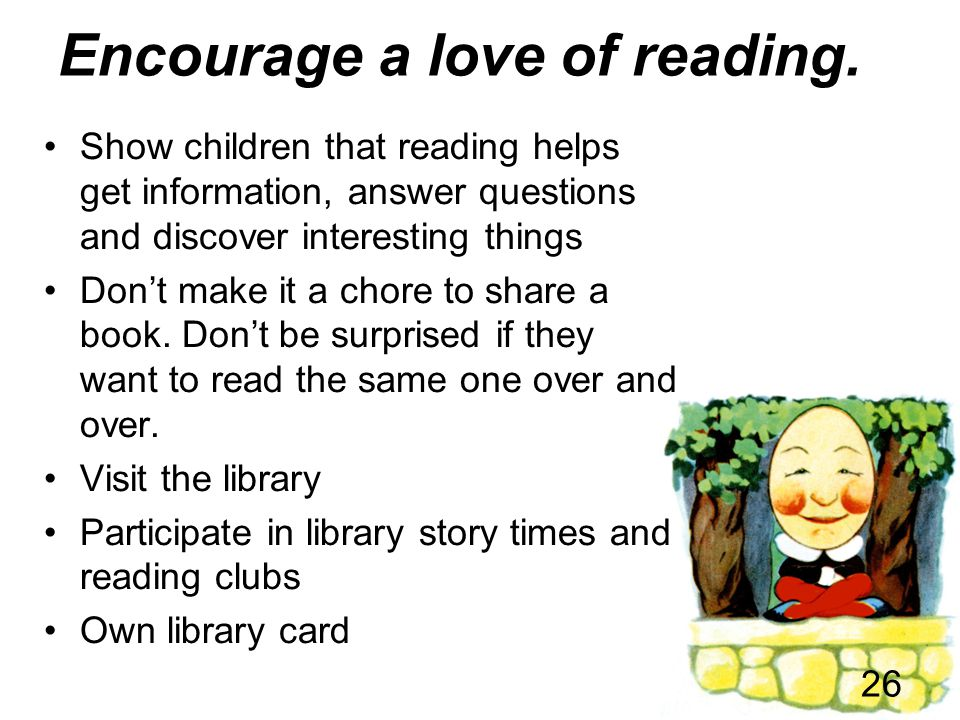 Encourage a love of reading.