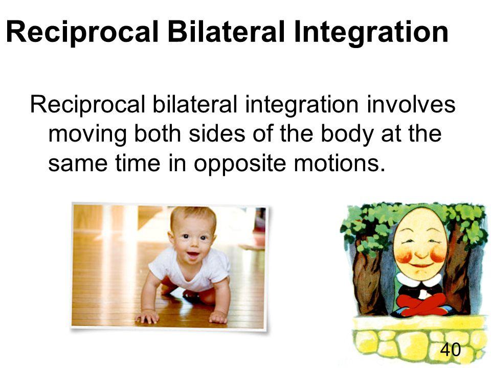 Reciprocal Bilateral Integration