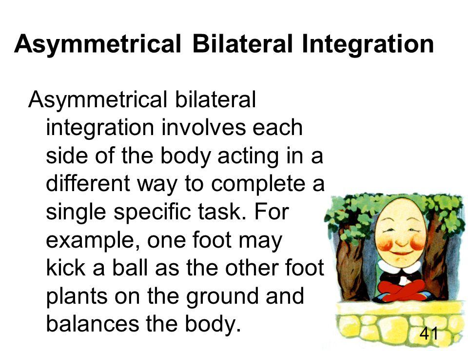 Asymmetrical Bilateral Integration