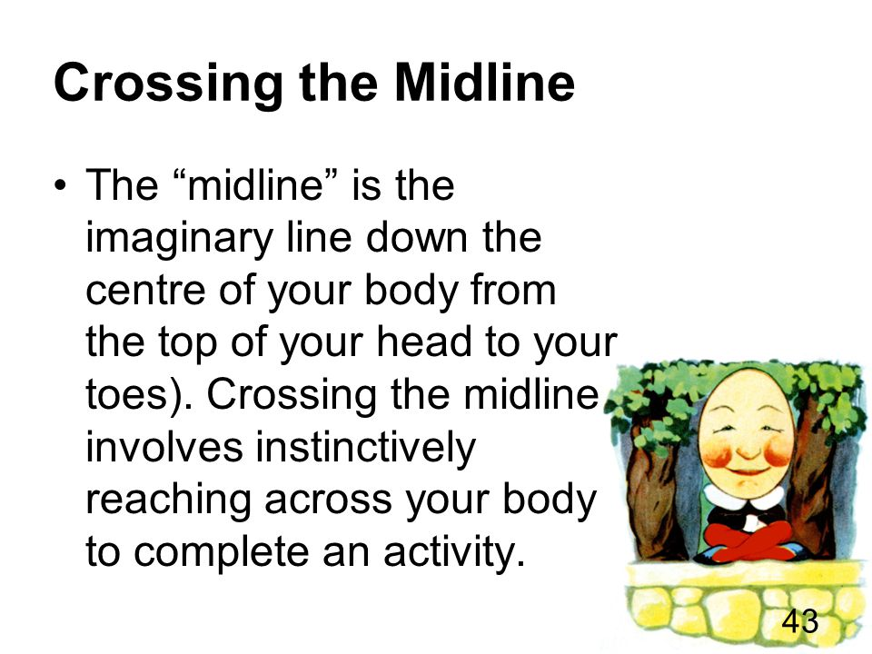 Crossing the Midline