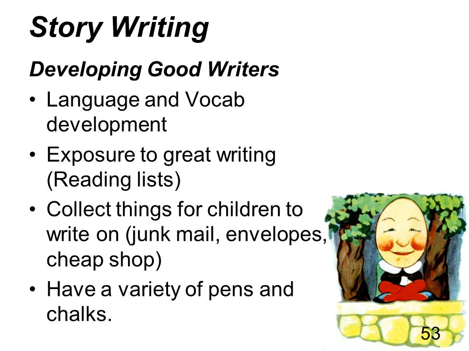Story Writing Developing Good Writers Language and Vocab development